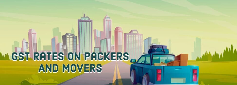 5 Or 18% GST Rates Stated On Packers And Movers in India